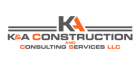 K&A Construction and Consulting Services LLC