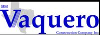 BH Vaquero Construction Co., Inc.