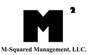 M-Squared Management, LLC