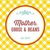 Mother, Goose & Bean's