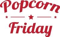 Popcorn Friday