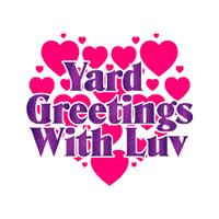 Yard Greetings with Luv
