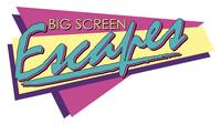 Big Screen Escapes