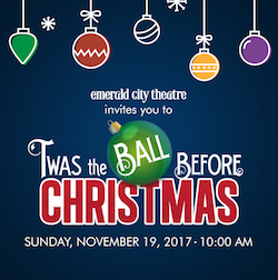 Emerald City Theatre Presents 'Twas the Ball Before Christmas