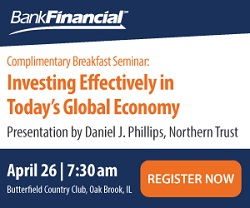 Investing Effectively in Today's Global Economy Seminar with BankFinancial