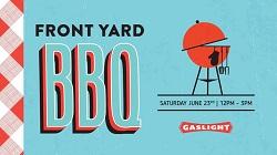 Front Yard BBQ at Gaslight