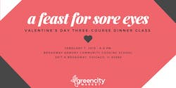 A Feast for Sore Eyes: Valentine's Day Three-Course Dinner Class with Green City Market