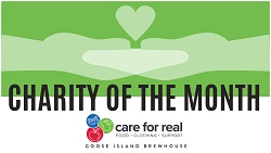 Goose Island Charity of the Month: Care for Real