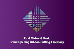 First Midwest Bank Grand Opening Ribbon Cutting Ceremony