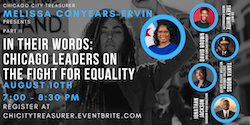 In Their Words: Chicago Leaders on the Fight for Equality with Chicago City Treasurer Melissa Conyears-Ervin