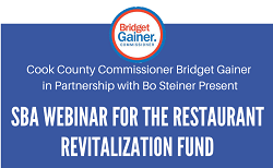 SBA Webinar for the Restaurant Revitalization Fund Presented By Cook County Commissioner Bridget Gainer
