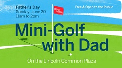 Celebrate Father's Day on the Lincoln Common Plaza
