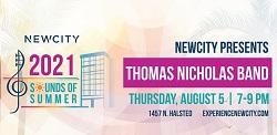 "NEWCITY Hosts Thomas Nicholas Band for ""Sounds of Summer"""