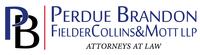 Perdue Brandon FielderCollins&Mott LLP Attorneys At Law