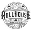 RollHouse Entertainment