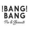 Bang Bang Pie & Biscuits