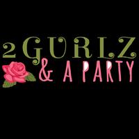 2 Gurlz & A Party, LLC