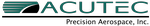 Acutec Precision Aerospace, Inc.