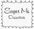 Sugar Me Desserterie LLC