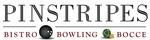 Pinstripes - Bistro Bocce Bowling