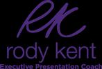 Rody Kent Executive Presentation Coach