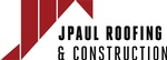JPAUL ROOFING & CONSTRUCTION