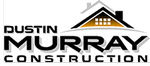 Dustin Murray Construction
