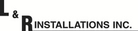 L & R Installations,  Inc.
