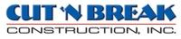Cut 'N Break Construction, Inc.