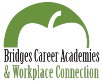 Bridges Career Academies and Workplace Connection