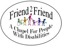 Friend 2 Friend Chapel for People With Disabilities