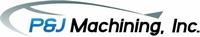P & J Machining, Inc.
