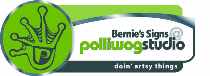 Bernie's Signs at Polliwog Studio