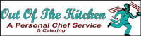 Out Of The Kitchen, a Personal Chef service and catering