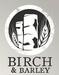 Birch & Barley
