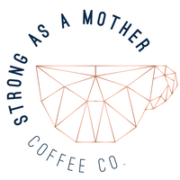 Strong As A Mother Coffee