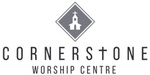 Cornerstone Worship Centre