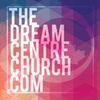 The Dream Centre Church