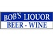 Bob's Liquor Beer & Wine Store