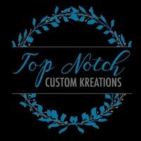 Top Notch Custom Kreations