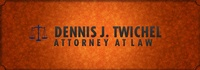Dennis J Twichel, Attorneys at Law