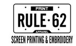 Rule 62 Print and Apparel