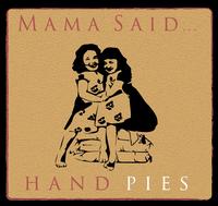 Mama Said Hand Pies