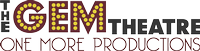 The Gem Theatre - One More Productions