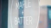 Maple + Batter