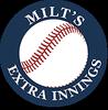 Milt's Extra Innings