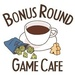 Bonus Round Game Cafe
