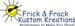 Frick & Frack Kustom Kreations