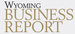 Wyoming Business Report