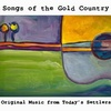 Songs of the Gold Country
